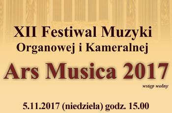 XII Festiwal Muzyki Organowej i Kameralnej Ars Musica 2017